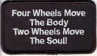 Four Wheels Move The Body Two Wheels Move The Soul Patch 2x3.5