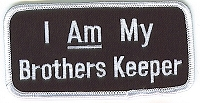 I Am My Brothers Keeper Patch Black with White Writing 3.5x1.5
