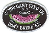 If You Can't Feed Them Don't Breed Them Patch