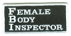 FEMALE BODY INSPECTOR Patch 1.75 x 3.75
