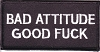 Bad Attitude Good Fuck Patch 4x2