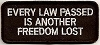 Every Law Passed Is Another Freedom Lost Patch 3.5x1.5