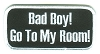 Bad Boy! Go To My Room! Patch 2x4
