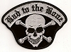 Bad To The Bone with Skull and Cross Bones Patch 4.25 x 3