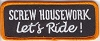 Screw Housework - Lets Ride Patch