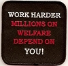 Work Harder Million On Welfare Depend On You 3.5x3.5