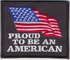 Proud To Be An American With Flag Patch 3.5x3