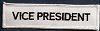 Vice President (White With Black Lettering) Patch 4x1