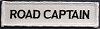 Road Captain (White With Black) Patch 4x1