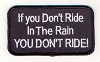 If You Don't Ride In The Rain You Don't Ride Patch 3.5x2