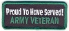 Proud To Have Served! Army Veteran Patch 3.5x1.5