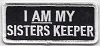 I Am My Sisters Keeper (White) Patch 3.5x1.5