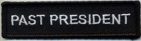 Past President Patch Black with Black Border White Lettering 4x1