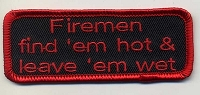 Firemen Find 'Em Hot & Leave 'Em Wet Patch 3.5x1.25 Heat Seal