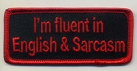 I'm Fluent in English and Sarcasm patch 3.5x1.5 with heat seal