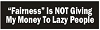 Fairness Is NOT Giving My Money To Lazy People Helmet Sticker