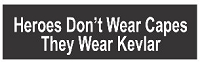 Real Heroes Don't Wear Capes They Wear Kevlar Helmet Sticker