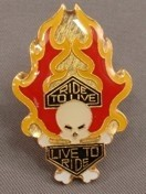 SKULL AND FLAMES LIVE TO RIDE RIDE TO LIVE HAT / VEST PIN