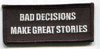 Bad Decisions Make Great Stories patch 3..5x1.5 with heat seal