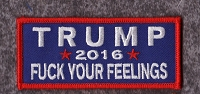TRUMP 2016 Fuck Your Feelings 3.5x1.5