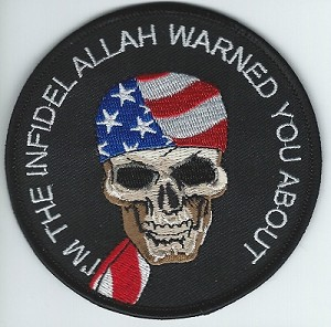 "I'm The Infidel Allah Warned You About with skull patch 3.5"" round"