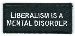 "Liberalism is a Mental Disorder patch 3x1.5"" with heat seal"