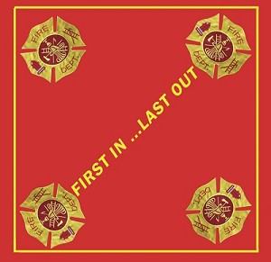 Fire Dept First In ... Last Out bandana