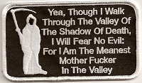 Yea, Though I walk Through Valley Of The Shadow Of Death, I Will Fear No Evil For I Am The Meanest Mother Fucker In The Valley Patch 4.5x2.5