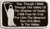 Yea, Though I walk Through Valley Of The Shadow Of Death, I Will Fear No Evil For I Am The Meanest Son Of A Bitch In The Valley Patch  4.5x2.5