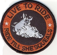 LIVE TO RIDE - RIDE TILL SHE SQUEALS Patch 3