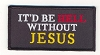 It'd Be Hell Without Jesus Patch 4x2