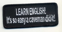 Learn English It's so Easy a Caveman Did it patch 3.5x1.5 with heat seal