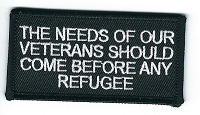 The Needs of Our Veterans Should Come Before Any Refugee patch 3