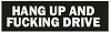 Hang Up And Fucking Drive Helmet Sticker