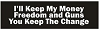 I'll Keep My Money Freedom and Guns You Keep The Change Helmet Sticker