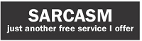 SARCASM JUST ANOTHER FREE SERVICE I OFFER HELMET STICKER