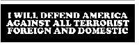 I Will Defend America Against All Terrorist Foreign and Domestic Helmet Sticker