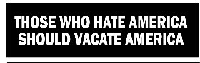 Those Who Hate America Should Vacate America Helmet Sticker