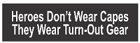 Real Heroes Don't Wear Capes They Wear Turn-Out Gear Helmet Sticker