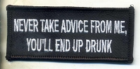 Never Take Advice From Me, You'll End Up Drunk 3.5x1.5