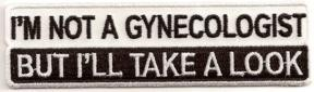 I'm Not a Gynecologist But I'll Take A Look Patch 4.5x1.25